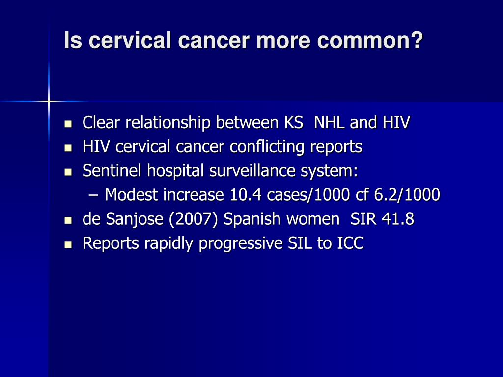 Is cervical cancer more common?