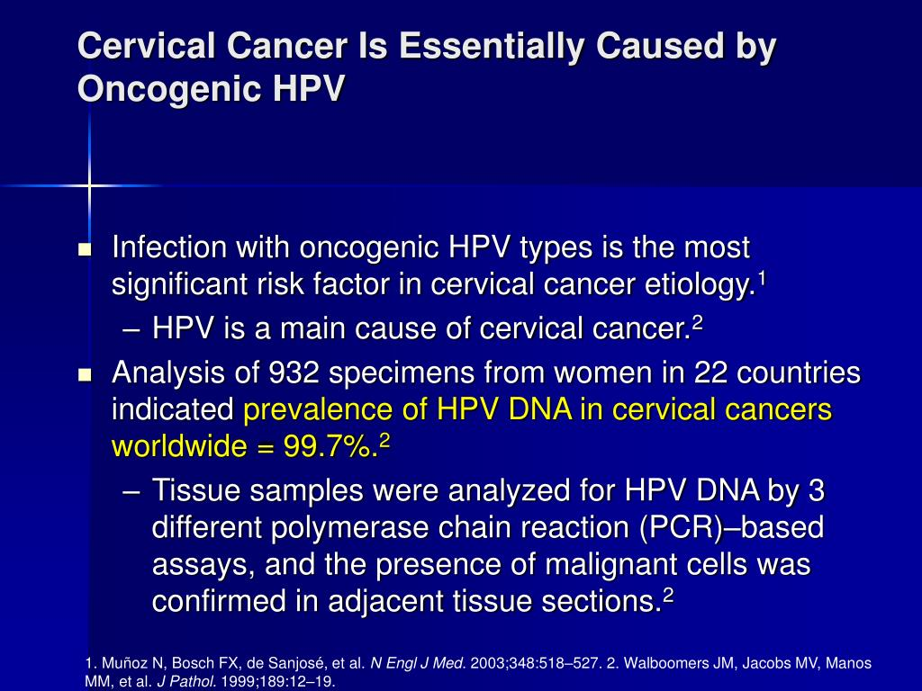 Cervical Cancer Is Essentially Caused by Oncogenic HPV