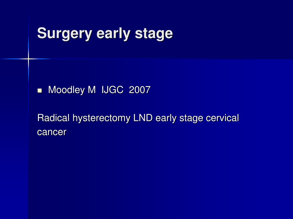 Surgery early stage