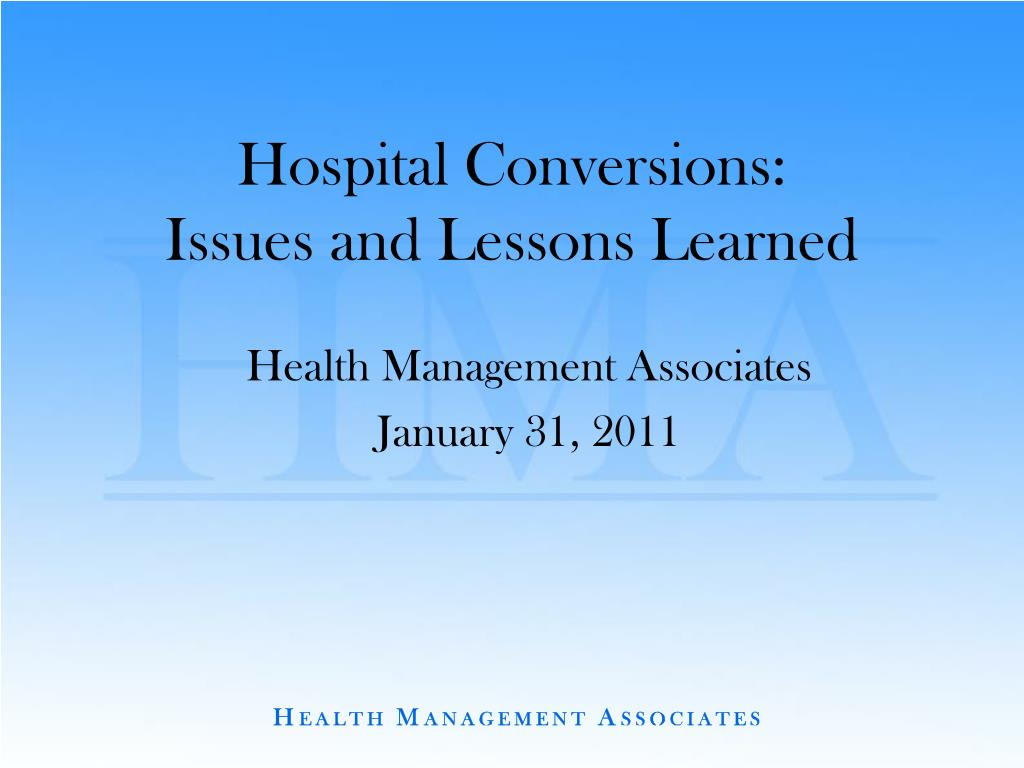 hospital conversions issues and lessons learned