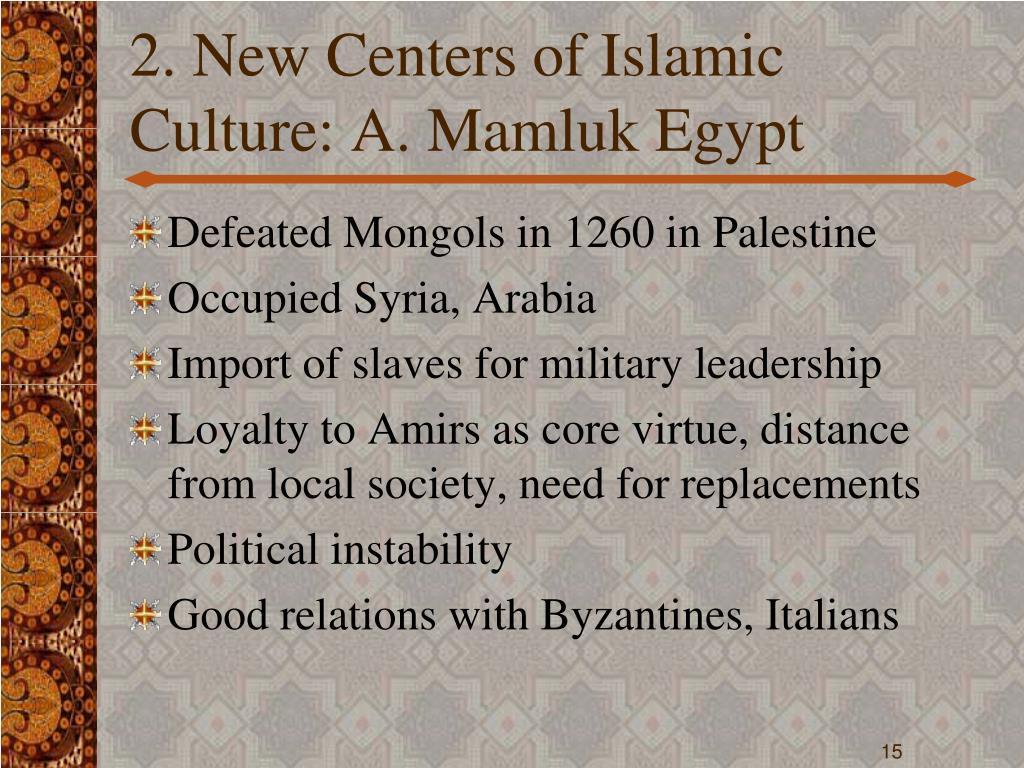 2. New Centers of Islamic Culture: A. Mamluk Egypt