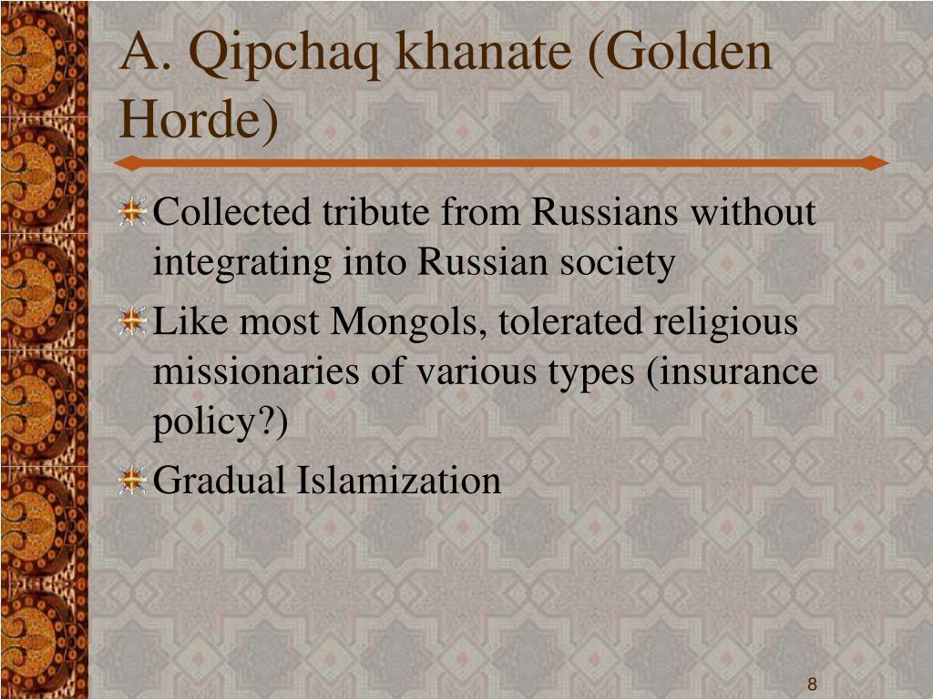 A. Qipchaq khanate (Golden Horde)