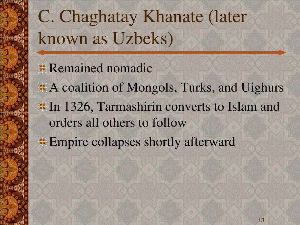 C. Chaghatay Khanate (later known as Uzbeks)