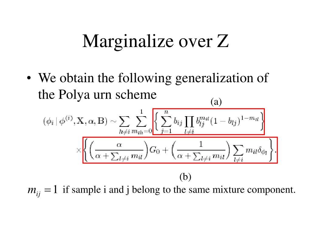 Marginalize over Z