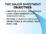 two major investment objectives