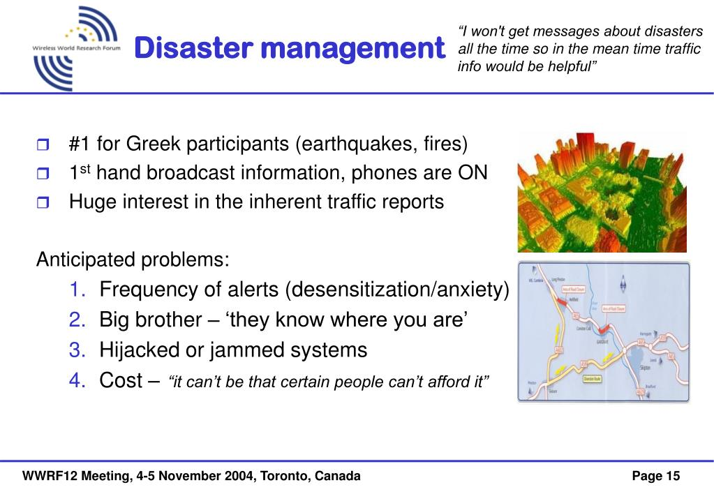 """I won't get messages about disasters all the time so in the mean time traffic info would be helpful"""