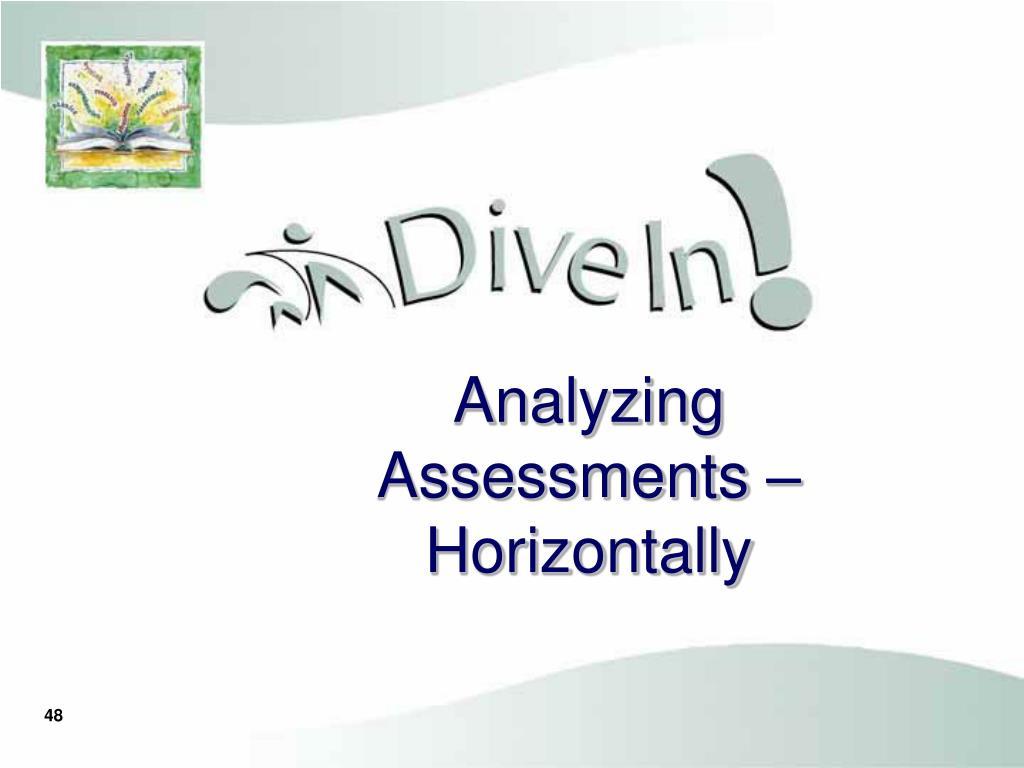 Analyzing Assessments – Horizontally