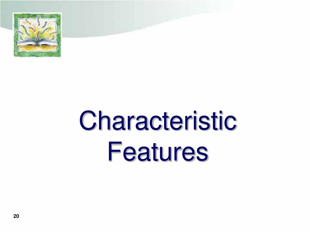 Characteristic Features