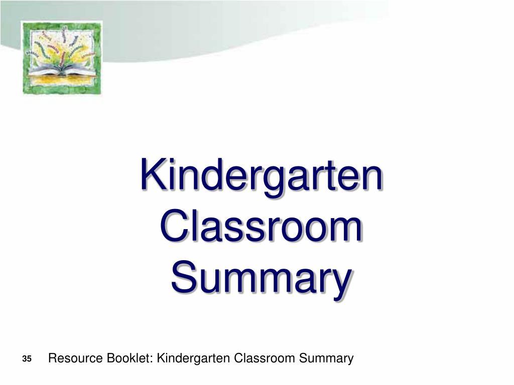 Kindergarten Classroom Summary