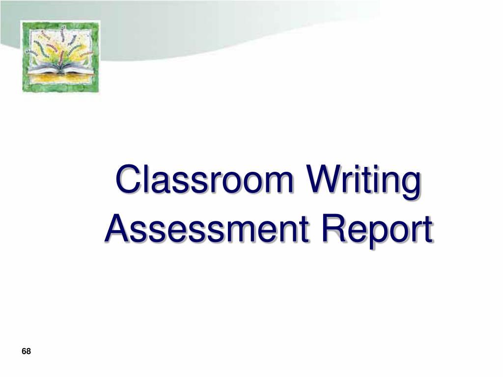 Classroom Writing Assessment Report