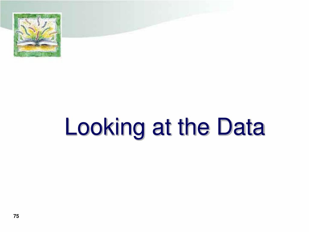 Looking at the Data