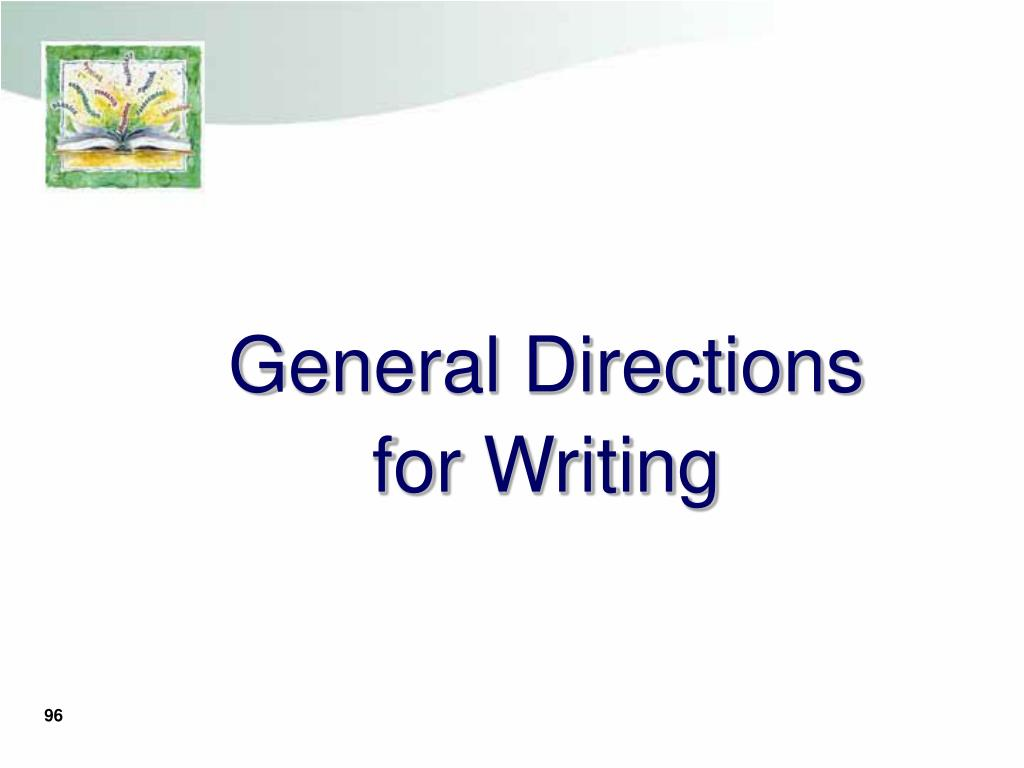 General Directions for Writing