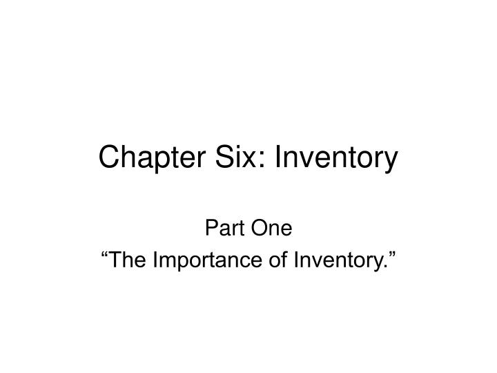 Chapter six inventory