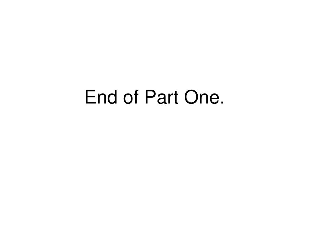 End of Part One.