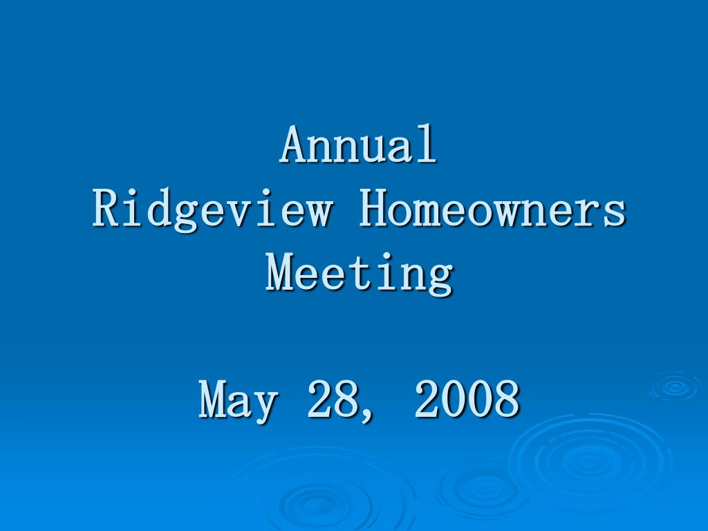 annual ridgeview homeowners meeting may 28 2008 l.