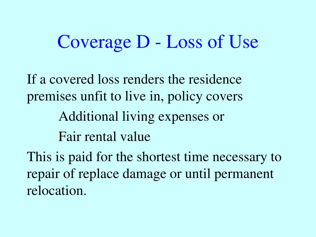 Coverage D - Loss of Use