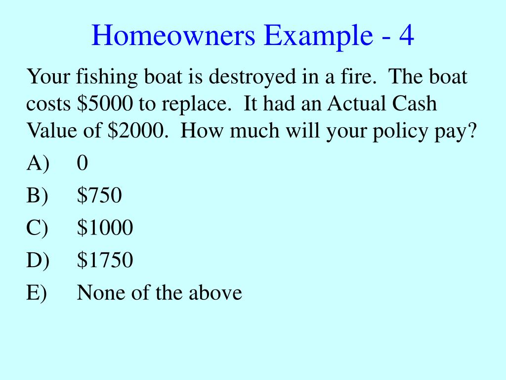 Homeowners Example - 4