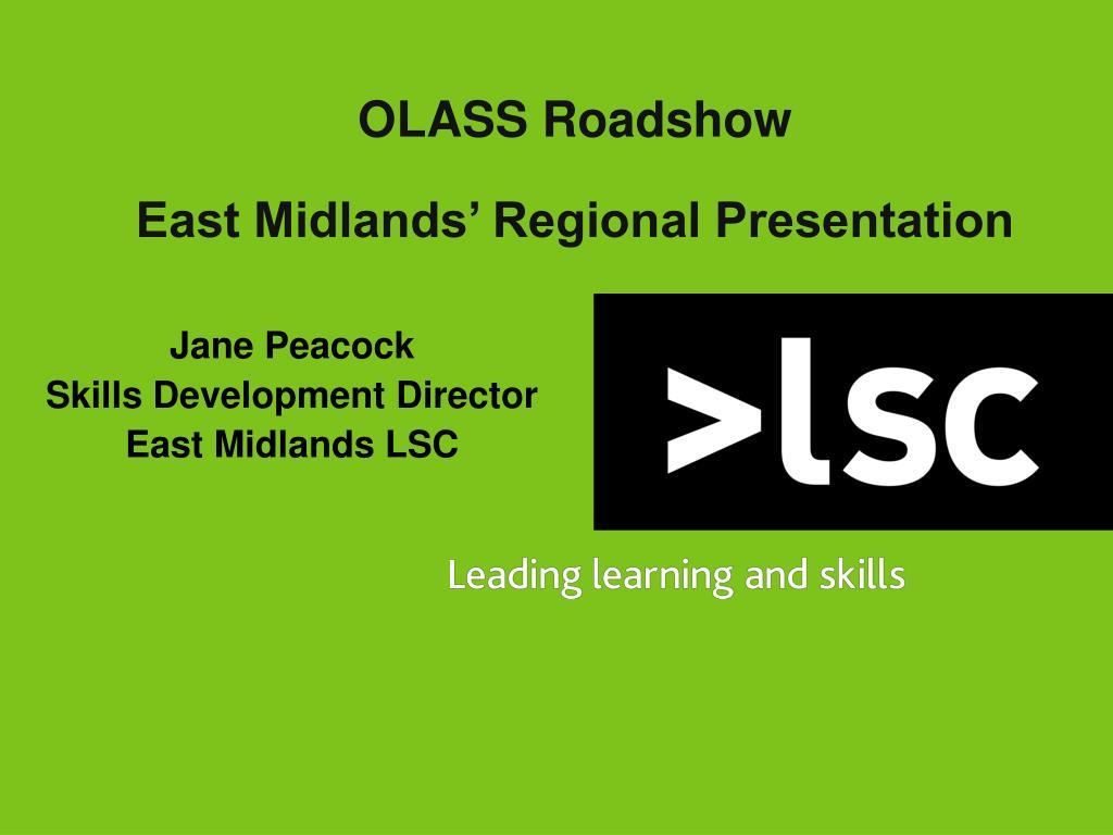olass roadshow east midlands regional presentation l.