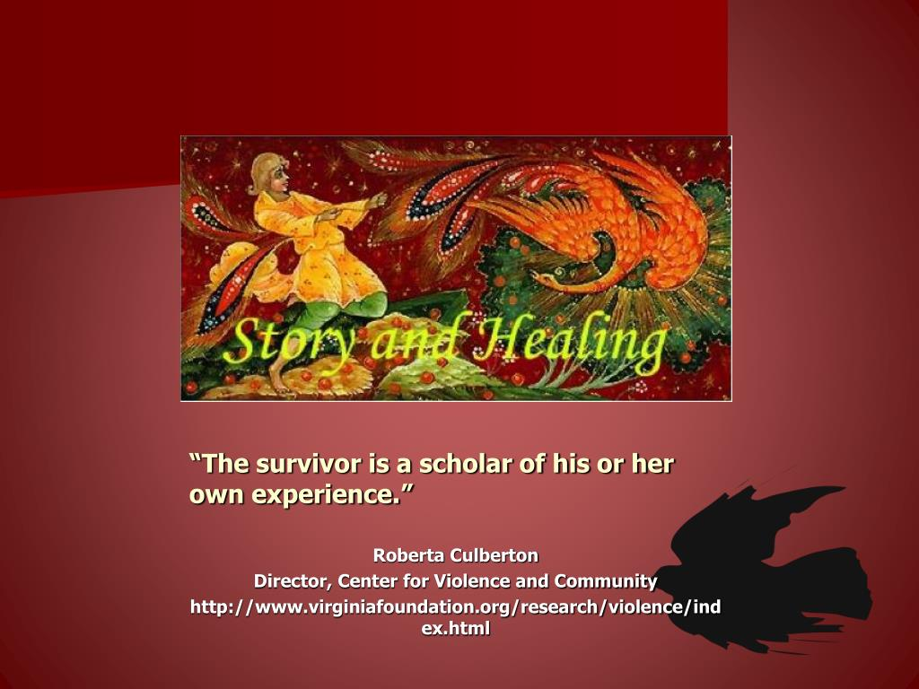 """""""The survivor is a scholar of his or her own experience."""""""