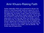 amir khusro risking faith