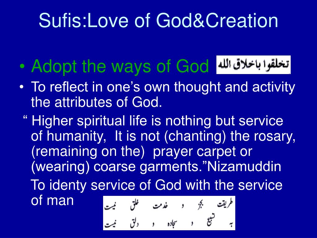 PPT - Sufis:Love of God& His Creation Ahmed Mirza M D