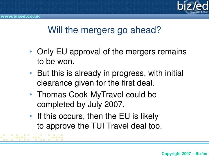 Will the mergers go ahead?