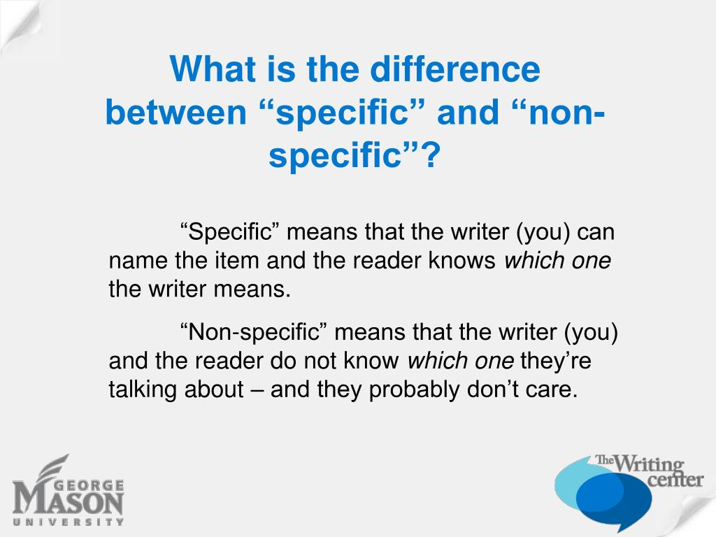 """What is the difference between """"specific"""" and """"non-specific""""?"""