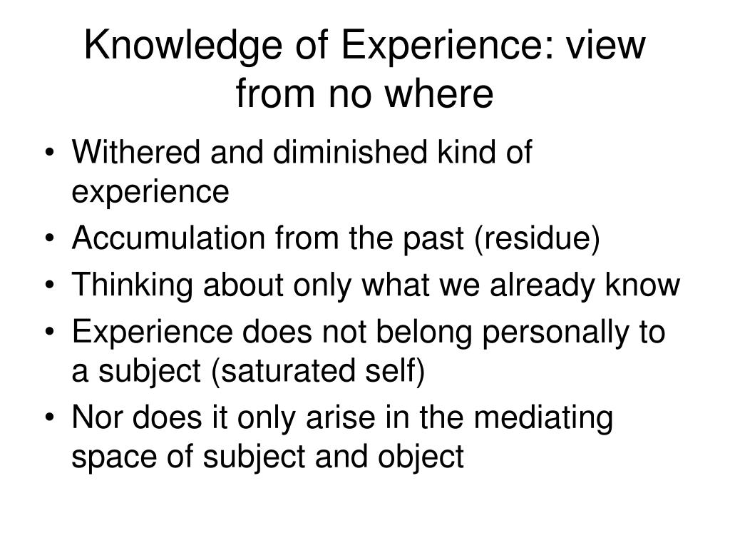 Knowledge of Experience: view from no where