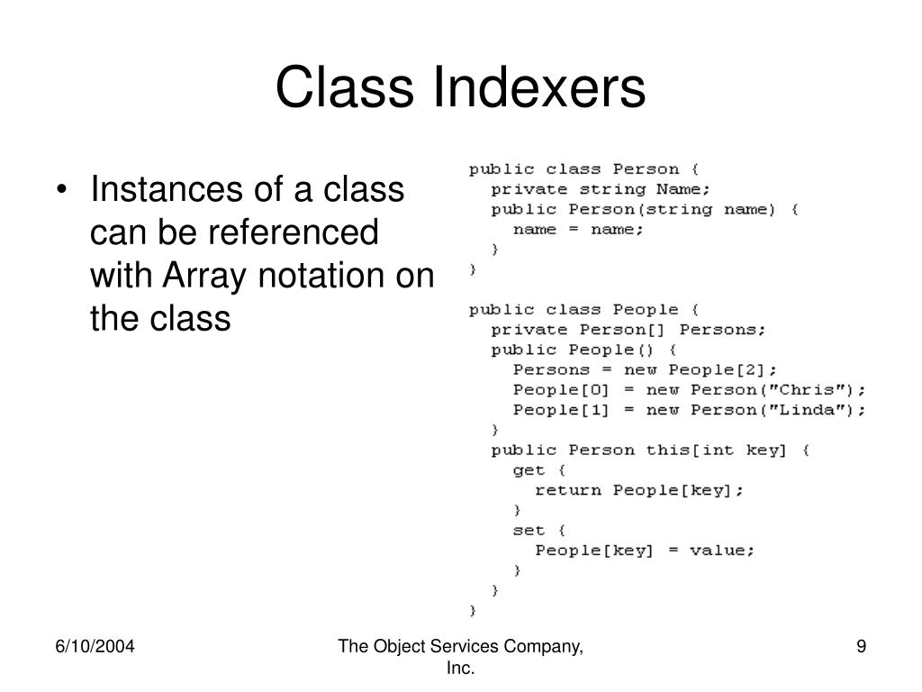 Instances of a class can be referenced with Array notation on the class