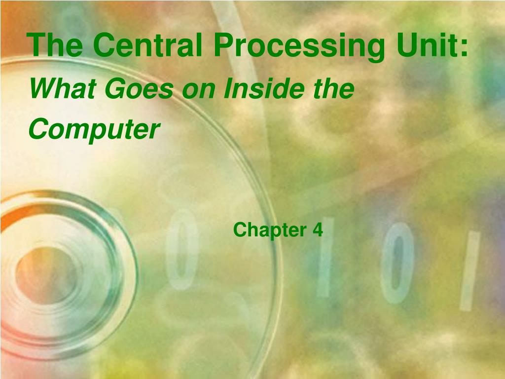 the central processing unit what goes on inside the computer