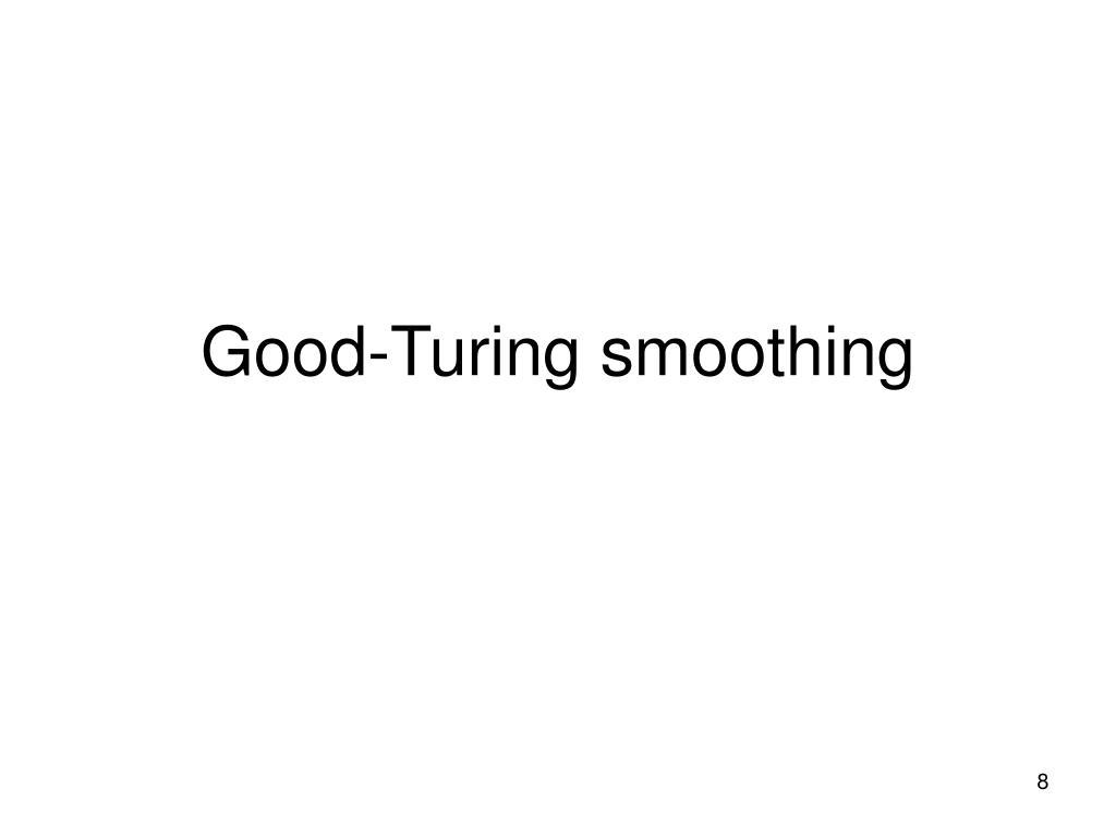 Good-Turing smoothing
