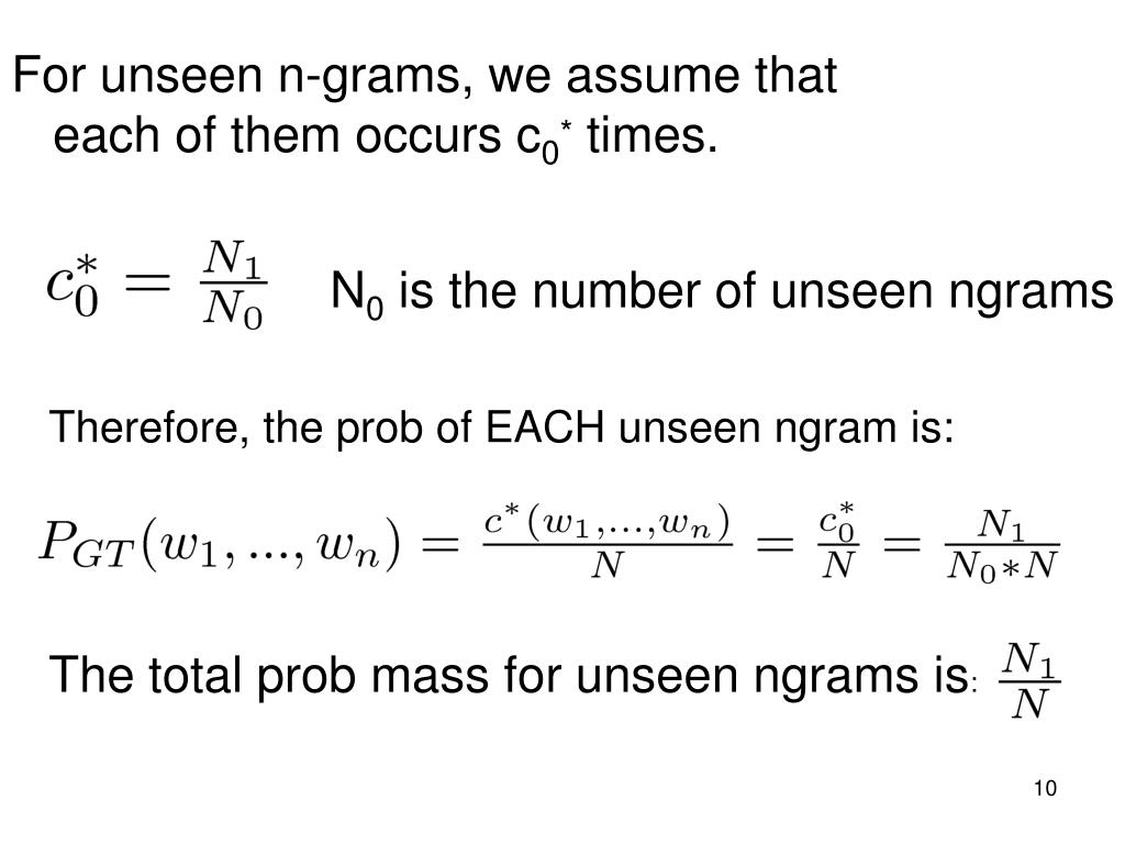 For unseen n-grams, we assume that