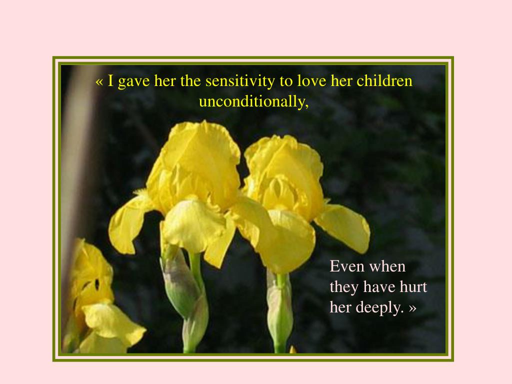 « I gave her the sensitivity to love her children unconditionally,