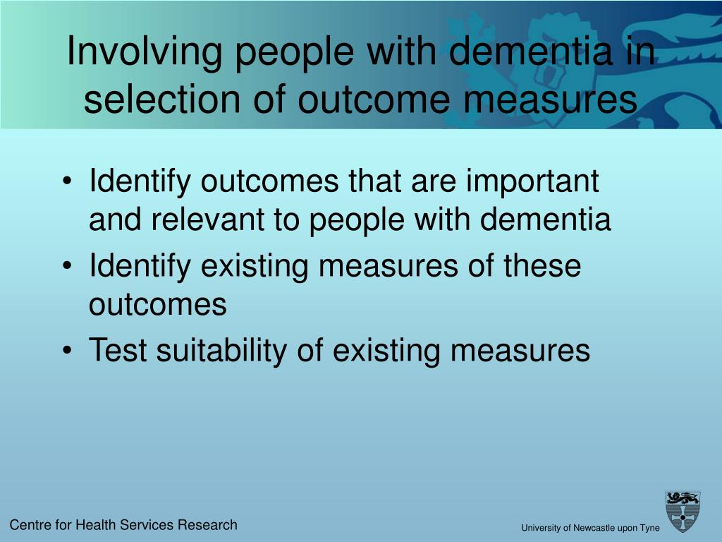 Involving people with dementia in selection of outcome measures