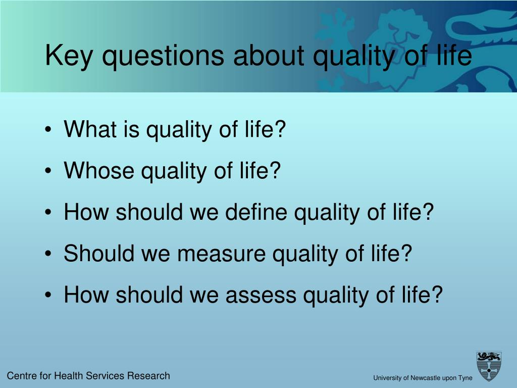Key questions about quality of life