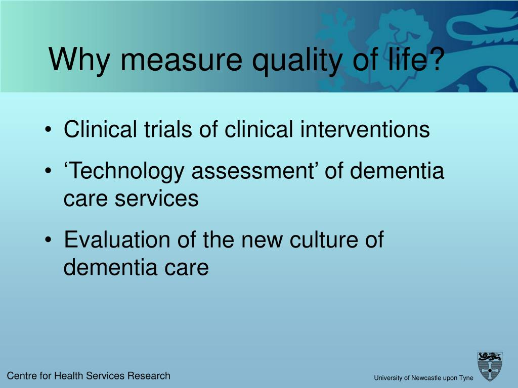 Why measure quality of life?