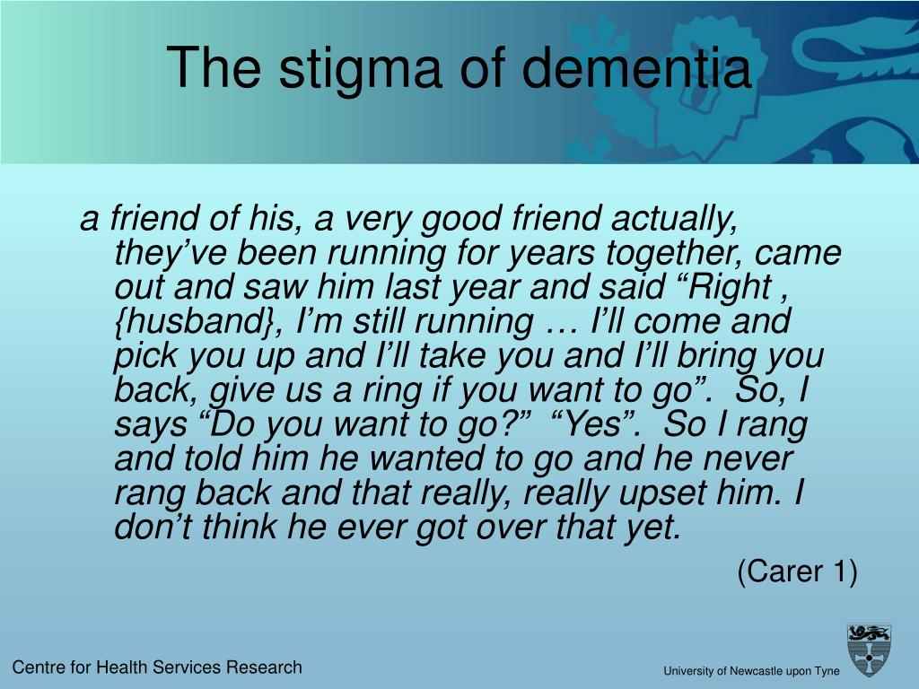 The stigma of dementia