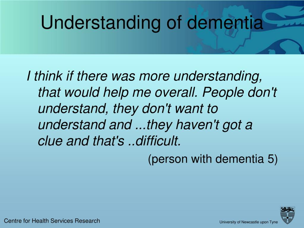 Understanding of dementia