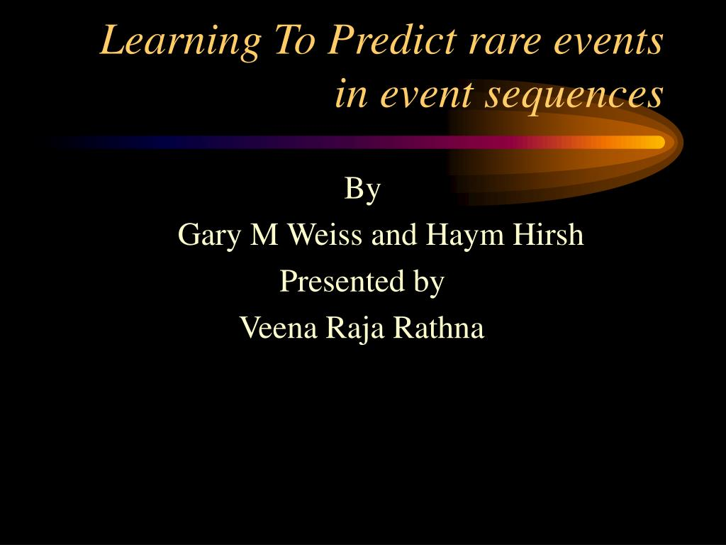 learning to predict rare events in event sequences l.