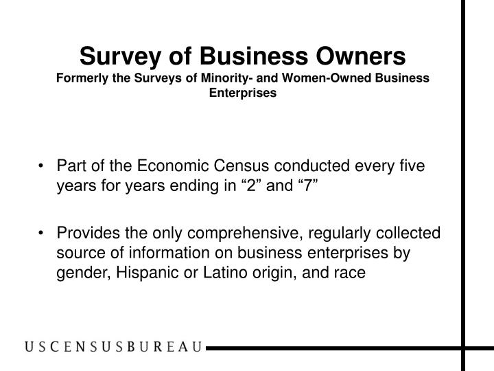 Survey of business owners formerly the surveys of minority and women owned business enterprises