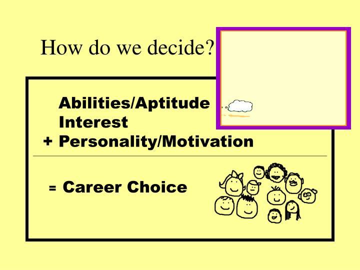 How do we decide