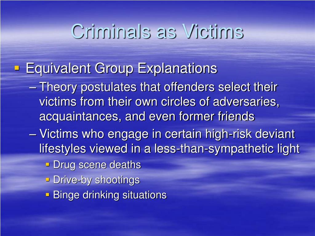 Criminals as Victims