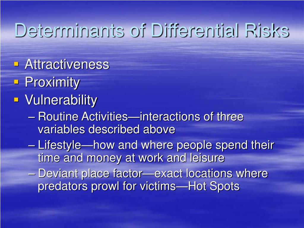 Determinants of Differential Risks