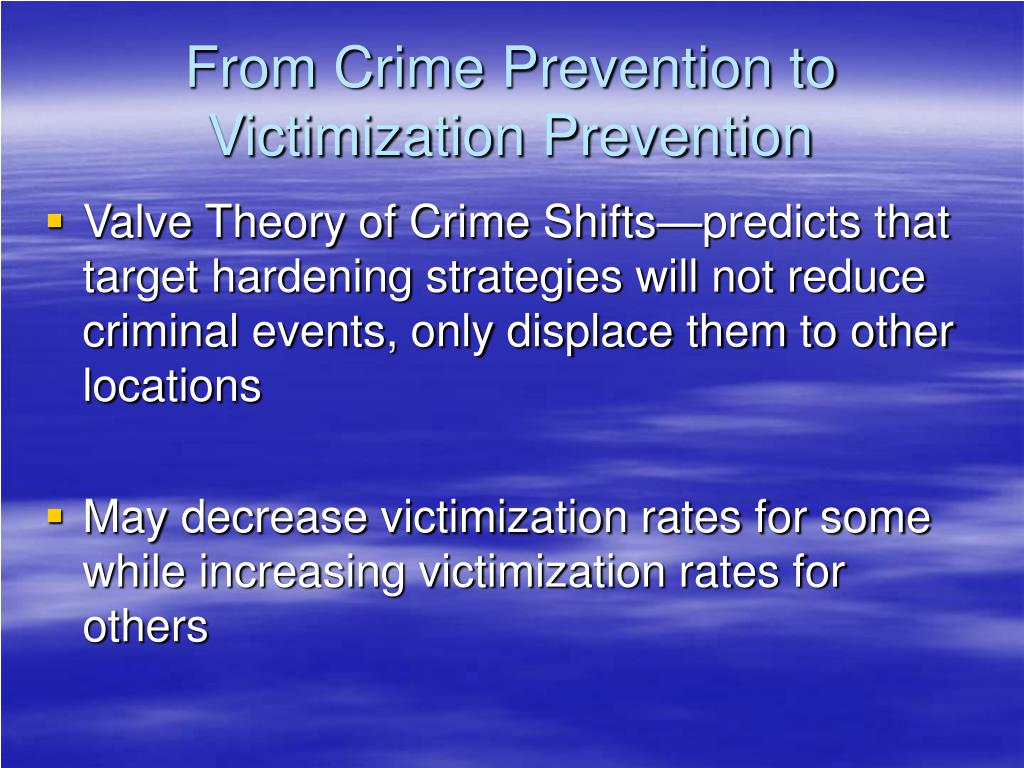 From Crime Prevention to Victimization Prevention