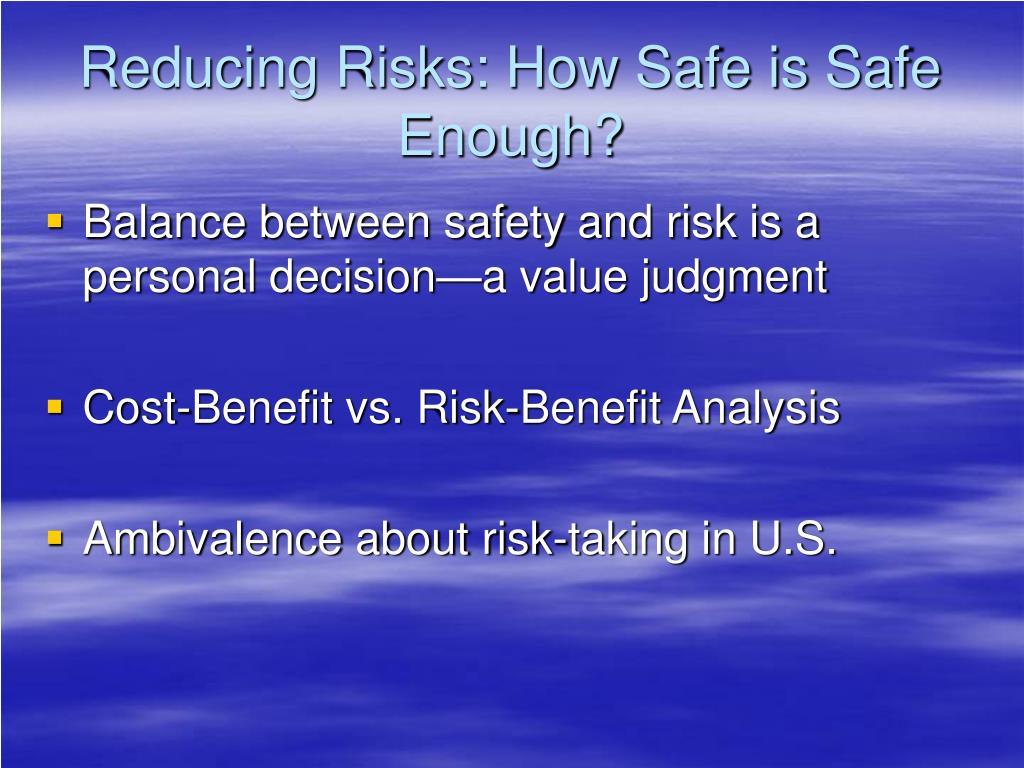 Reducing Risks: How Safe is Safe Enough?
