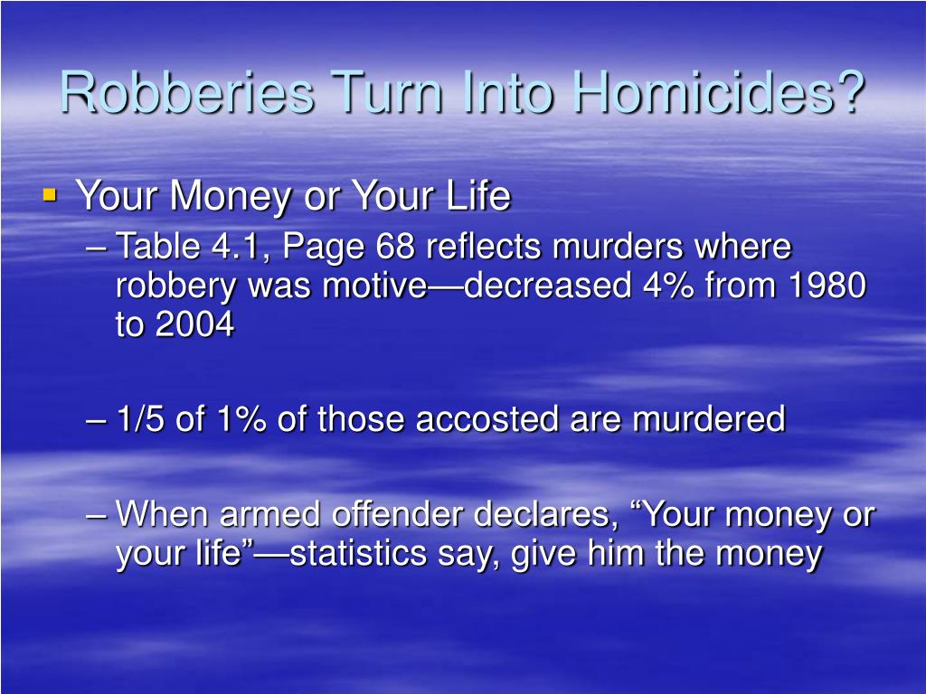 Robberies Turn Into Homicides?