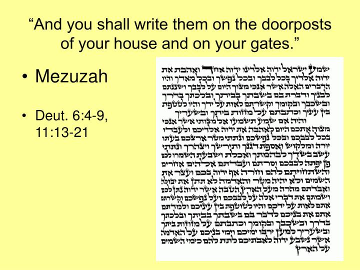 """""""And you shall write them on the doorposts of your house and on your gates."""""""