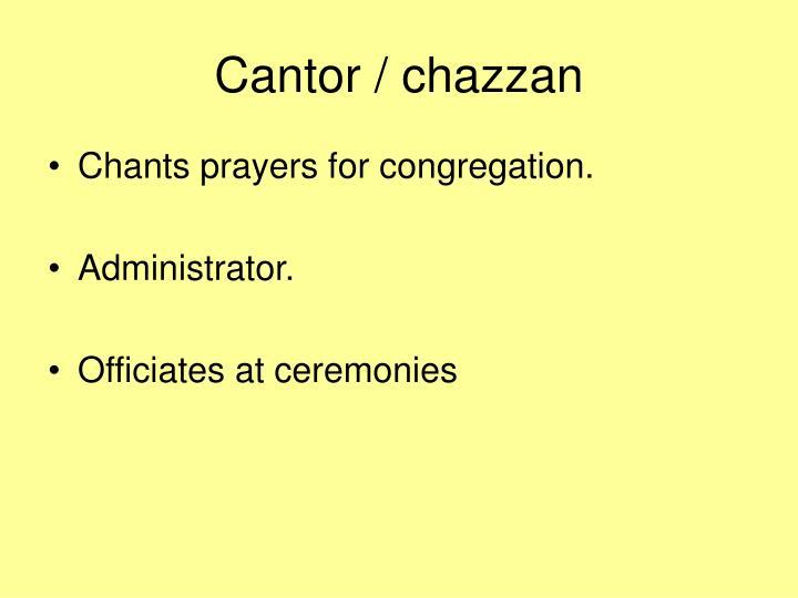 Cantor / chazzan