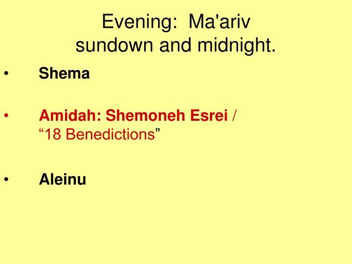 Evening:  Ma'ariv