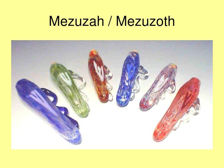 Mezuzah / Mezuzoth
